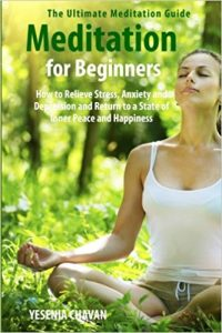 How to Relieve Stress, Anxiety and Depression and Return to a State of Inner Peace and Happiness