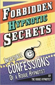 Confessions of a Rogue Hypnotist