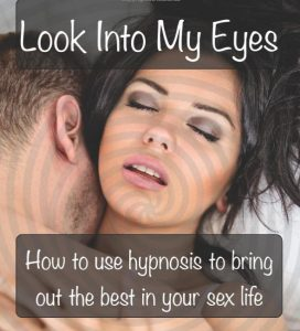How to use hypnosis to bring out the best in your sex life